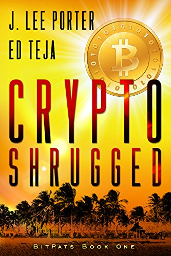 Book: Crypto Shrugged (Bitpats Book 1) by Ed Teja