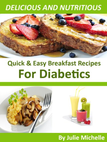 Amazon Com Easy Recipes Diabetic Breakfast Cookbook Healthy Living Cooking Meal The Best Breakfast Recipes Cookbook For Healthy Diet Collection Ebook Michelle Julie Kindle Store