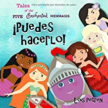 ¡Puedes hacerlo! (Tales of the Five Enchanted Mermaids) (Spanish Edition)