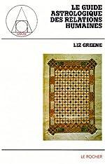 Le Guide astrologique des relations humaines de Liz Greene