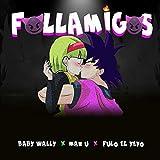Follamigos [Explicit]