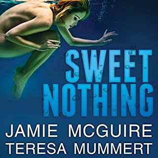 Sweet Nothing     A Novel              By:                                                                                                                                 Jamie McGuire,                                                                                        Teresa Mummert                               Narrated by:                                                                                                                                 Nelson Hobbs,                                                                                        Carly Robins                      Length: 9 hrs and 29 mins     135 ratings     Overall 4.1
