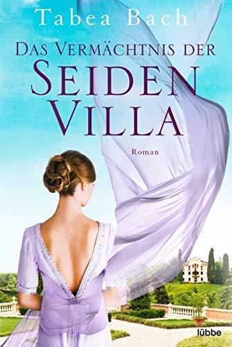 Das Vermächtnis der Seidenvilla: Roman (Seidenvilla-Saga, Band 3)
