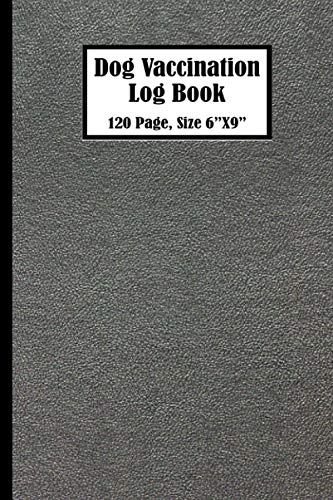 """Vaccine Log Book For Dog: Dog Vaccines Record, Vaccination Register, Vaccination Book For Dogs, ,Cute Leather Style Print Cover, Page 120, Size 8.5""""X11""""( Volume-64)"""