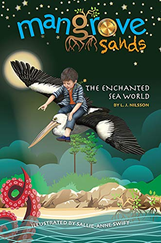 Mangrove Sands: The Enchanted Sea World by [L. J. Nilsson]