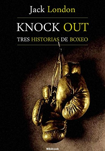 Knock Out, tres historias de boxeo