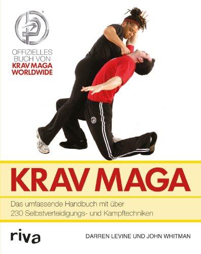 Krav Maga: Das Umfassende Handbuch Mit Über 230 Selbstverteidigungs- Und Kampftechniken*