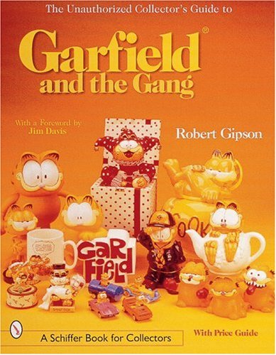 UNAUTHORIZED COLLECTORS GUIDE TO GARFIEL: The Unauthorised Collector's Guide (Schiffer Book for Collectors)