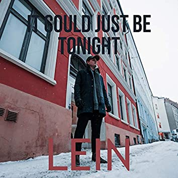 It Could Just Be Tonight