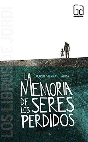 La memoria de los seres perdidos (Los libros de…)
