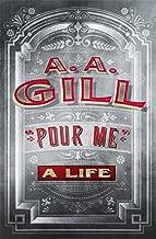 Pour Me : A Life