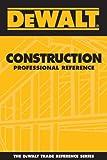 Dewalt Construction Professional Reference (DEWALT Series)