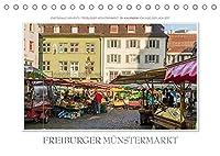 Emotionale Momente: Freiburger Muenstermarkt (Tischkalender 2022 DIN A5 quer): Der Freiburger Muenstermarkt ist der Mittelpunkt in der wunderschoenen Stadt Freiburg. (Monatskalender, 14 Seiten )