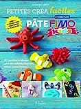 Pâte Fimo - 60 modèles originaux pour des enfants heureux, même quand il pleut !