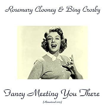 Fancy Meeting You Here (Remastered 2015)