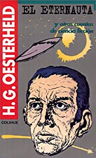 El Eternauta: y otros cuentos de ciencia ficcion (Serie Oesterheld) (Spanish Edition)