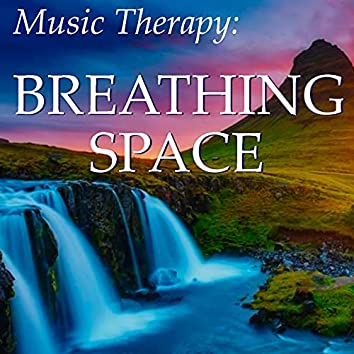 Music Therapy: Breathing Space