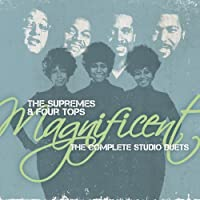Magnificent: The Complete Studio Duets by Supremes & The Four Tops (2009-09-29)