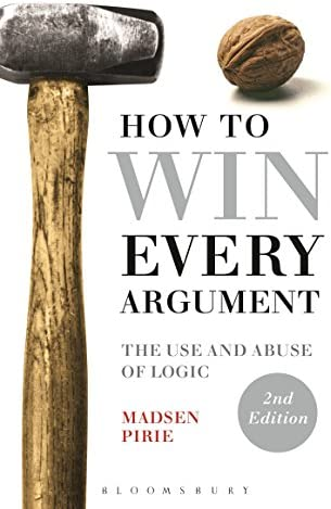 How to Win Every Argument The Use and Abuse of Logic product image