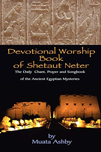Devotional Worship Book of Shetaut Neter: Medu Neter song, chant and hymn book for daily practice
