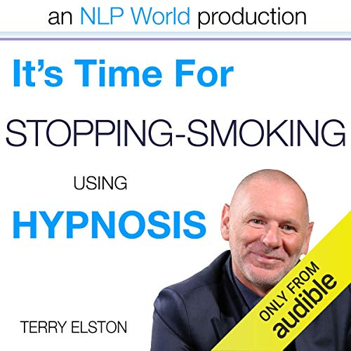 It's Time For Stopping Smoking With Terry Elston     International Prime-Selling NLP Hypnosis Audio              By:                                                                                                                                 Terry H Elston                               Narrated by:                                                                                                                                 Terry H Elston                      Length: 54 mins     Not rated yet     Overall 0.0