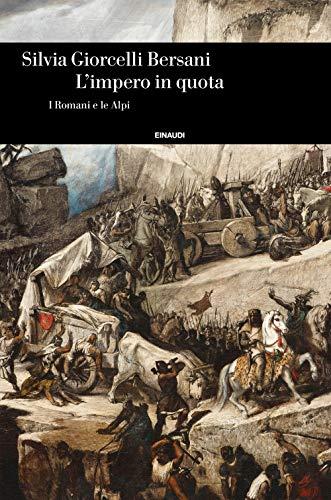 L'impero in quota. I romani e le Alpi