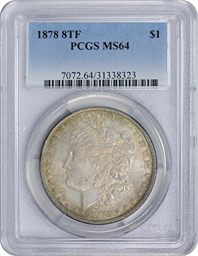 1878 Morgan Silver Dollar 8TF MS64 PCGS