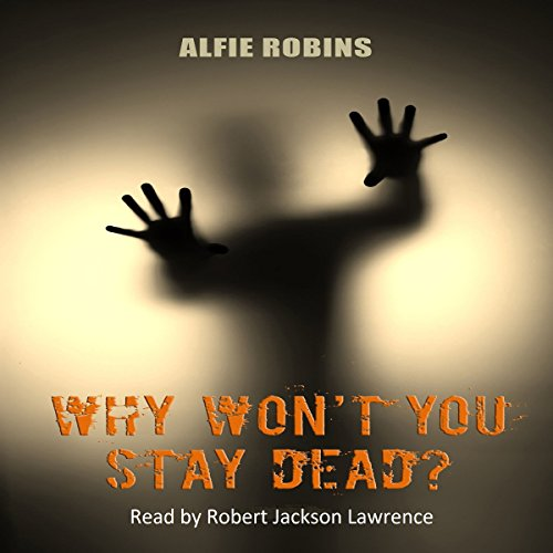 Why Won't You Stay Dead? audiobook cover art