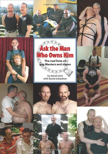 Ask the Man Who Owns Him: The real lives of gay Masters and slaves
