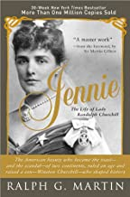 Jennie: The Life of the American Beauty Who Became the Toast--and Scandal--of Two Continents, Ruled an Age and Raised a So...