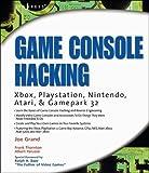 Game Console Hacking: Xbox, PlayStation, Nintendo, Game Boy, Atari and Sega (English Edition)