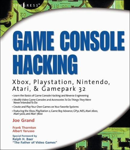 Game Console Hacking: Xbox, PlayStation, Nintendo, Game Boy, Atari and Sega (English...