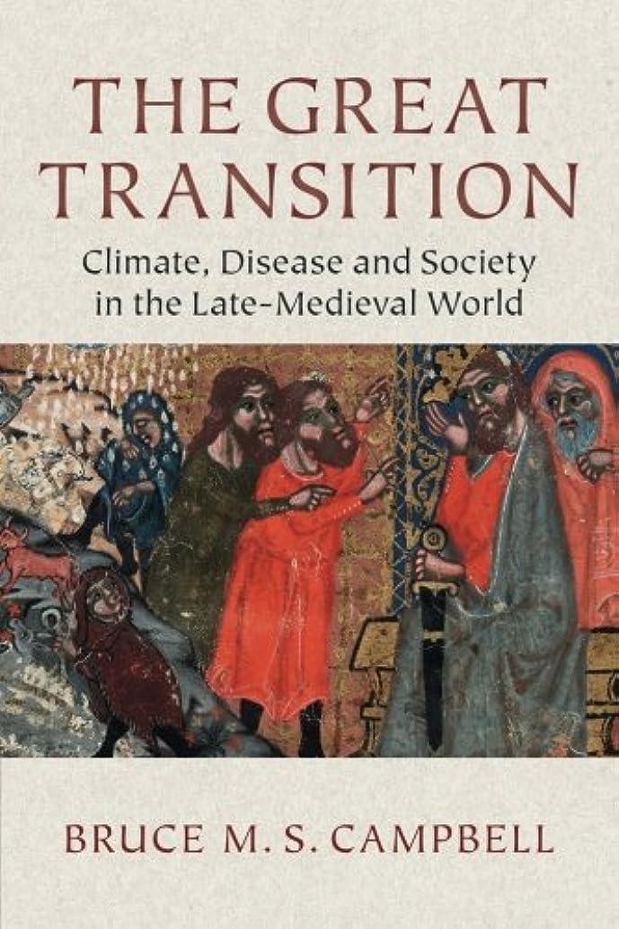 研磨代数スチュワードThe Great Transition: Climate, Disease And Society In The Late Medieval World