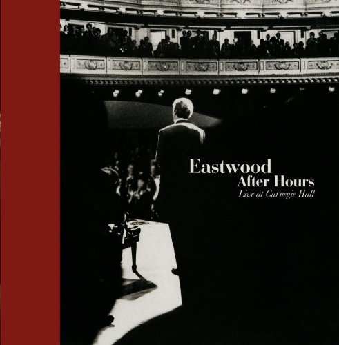 Eastwood After Hours by Carnegie Hall Jazz Band and Stgs (1997-09-23)
