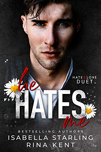 He Hates Me: A Dark Stalker Romance (Hate & Love Duet Book 1) by [Rina Kent, Isabella Starling]