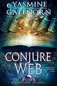 Featured Fantasy : Conjure Web A Paranormal Women's Fiction Novel (Moonshadow Bay Book 3) by Yasmine Galenorn