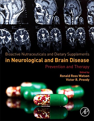 Bioactive Nutraceuticals and Dietary Supplements in Neurological and Brain Disease: Prevention and Therapy (English Edition)