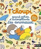 T'choupi - Grand cahier d'autocollants - Les animaux - Dès 2 ans