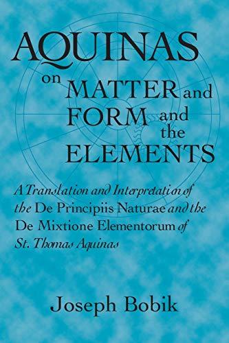 Aquinas on Matter and Form and the Elements: A Translation and Interpretation of the De Principiis Naturae and the De Mi