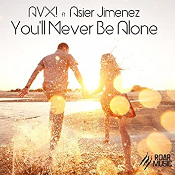 You'll Never Be Alone (Original Mix)
