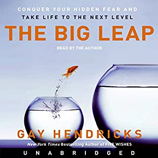 The Big Leap                   By:                                                                                                                                 Gay Hendricks                               Narrated by:                                                                                                                                 Gay Hendricks                      Length: 5 hrs and 27 mins     330 ratings     Overall 4.7