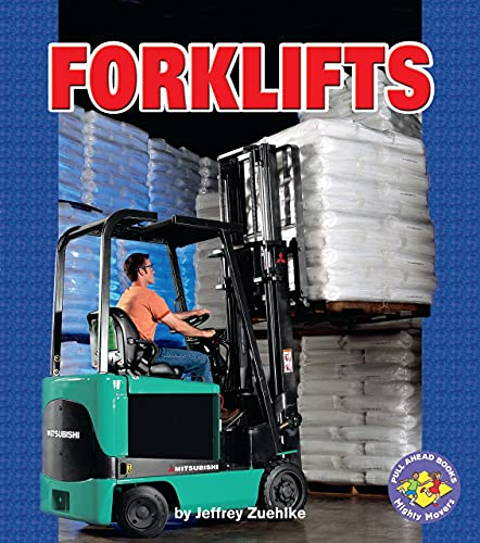 Forklifts (Pull Ahead Books ― Mighty Movers)