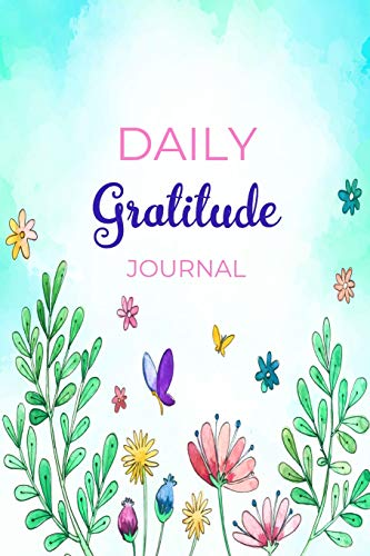 Daily Gratitude Journal: A 52 Week Guide To Cultivate An Attitude Of Gratitude Find Happiness and Peace Daily With Beautiful Floral Butterfly Design For Women(Volume 2)