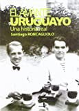 EL AMANTE URUGUAYO. Una historia real (NARRATIVA)