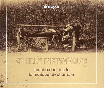 Furtwangler, W.: Violin Sonatas Nos. 1 and 2 / Piano Quintet in C Major