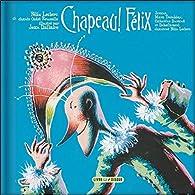 Chapeau ! Félix - Livre + CD par Félix Leclerc