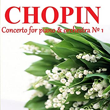 Chopin - Concerto for piano & orchestra Nº 1