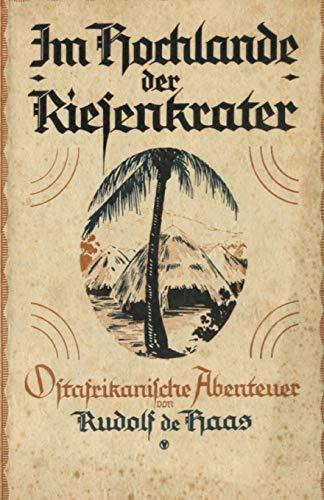Im Hochlande der Riesenkrater: Ostafrikanische Abenteuer (Die ferne Zeit) (Volume 4) (German Edition) download ebooks PDF Books