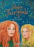 Ruby Fairygale (Band 4) - Das Tor zur Feenwelt: Tauche ein in die Welt der Fabelwesen - Fantasyreihe für Mädchen und Jungen ab 10 Jahren