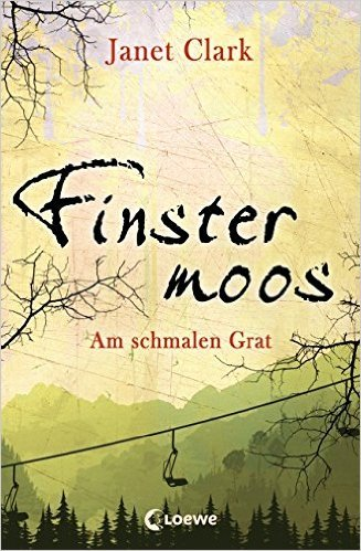 Finstermoos - Am schmalen Grat: Band 2 von Janet Clark ( 9. März 2015 )